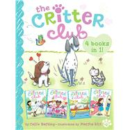 The Critter Club 4 Books in 1! #2 Amy Meets Her Stepsister; Ellie's Lovely Idea; Liz at Marigold Lake; Marion Strikes a Pose by Barkley, Callie; Riti, Marsha, 9781481476027