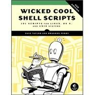 Wicked Cool Shell Scripts, 2nd Edition by TAYLOR, DAVEPERRY, BRANDON, 9781593276027