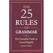 The 25 Rules of Grammar by Piercy, Joseph, 9781782436027