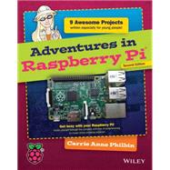 Adventures in Raspberry Pi by Philbin, Carrie Anne, 9781119046028