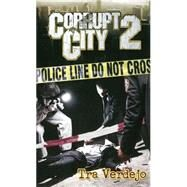 Corrupt City 2 by Verdejo, Tra, 9781601626028