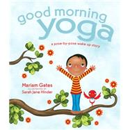 Good Morning Yoga by Gates, Mariam; Hinder, Sarah Jane, 9781622036028