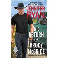 The Return of Brody McBride by Ryan, Jennifer, 9780062306029