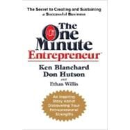 The One Minute Entrepreneur by BLANCHARD, KENHUTSON, DON, 9780385526029