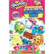 Shopkins: The Ultimate Collector's Guide by Simon, Jenne, 9780545836029