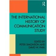The International History of Communication Study by Simonson; Peter, 9781138846029