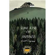 Some Kind of Happiness by Legrand, Claire, 9781442466029