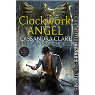Clockwork Angel by Clare, Cassandra, 9781481456029