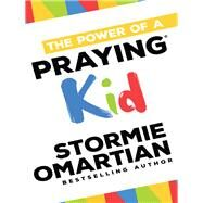 The Power of a Praying Kid by Omartian, Stormie, 9780736966030