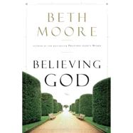 Believing God by Moore, Beth, 9781433686030