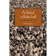 As Radical As Reality Itself by Davidson, Neil, 9781608466030
