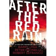 After the Red Rain by Lyga, Barry; Facinelli, Peter; DeFranco, Robert, 9780316406031