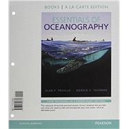 Essentials of Oceanography, Books a la Carte Edition & Modified MasteringOceanography with Pearson eText -- ValuePack Access Card Package by Trujillo, Alan P.; Thurman, Harold V., 9780321976031