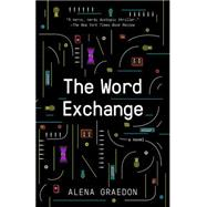 The Word Exchange by Graedon, Alena, 9780345806031