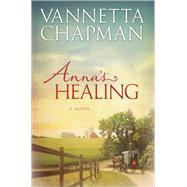 Anna's Healing by Chapman, Vannetta, 9780736956031