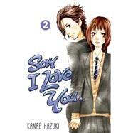 Say I Love You. 2 by HAZUKI, KANAE, 9781612626031