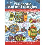 Angela Porter's Zen Doodle Animal Tangles by Porter, Angela, 9781944686031