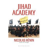 Jihad Academy The Rise of Islamic State by Henin, Nicolas; Makinson, Martin, 9789385436031