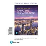 Horngren's Cost Accounting, Student Value Edition by Datar, Srikant M.; Rajan, Madhav V., 9780134476032