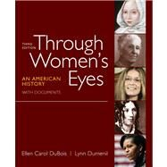 Through Women's Eyes, Combined Volume : An American History with Documents by DuBois, Ellen Carol; Dumenil, Lynn, 9780312676032