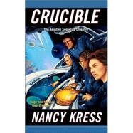 Crucible by Nancy Kress, 9780765346032