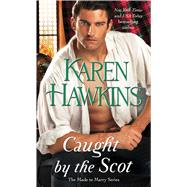 Caught by the Scot by Hawkins, Karen, 9781476786032