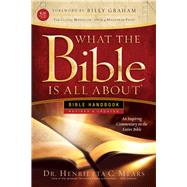 What the Bible Is All About by Mears, Henrietta C., Dr., 9781496416032