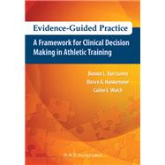 Evidence-Guided Practice: A Framework for Clinical Decision Making in Athletic Training by Van Lunen, Bonnie; Hankemeier, Dorice; Welch, Cailee E, 9781617116032