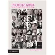 The British Papers: Current Thinking on Sustainable City Design by Brady,Angela, 9781859466032