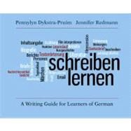 Schreiben Lernen : A Writing Guide for Learners of German by Pennylyn Dykstra-Pruim and Jennifer Redmann, 9780300166033