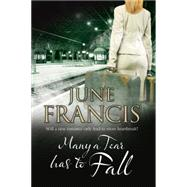Many a Tear Has to Fall by Francis, June, 9780727886033
