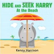 Hide and Seek Harry at the Beach by HARRISON, KENNYHARRISON, KENNY, 9780763666033