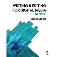 Writing and Editing for Digital Media by Carroll; Brian, 9781138636033