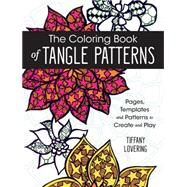 The Coloring Book of Tangle Patterns by Lovering, Tiffany, 9781440346033