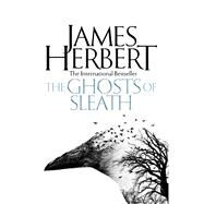 The Ghosts of Sleath by Herbert, James, 9781509816033