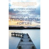 Mindfulness for Life by Mckenzie, Stephen, Dr.; Hassed, Craig, Dr.; Gawler, Ian, 9781921966033