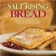 Salt Rising Bread by Bardwell, Genevieve; Brown, Susan Ray, 9781943366033