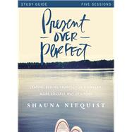 Present over Perfect by Niequist, Shauna, 9780310816034