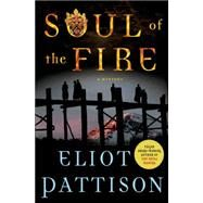 Soul of the Fire A Mystery by Pattison, Eliot, 9780312656034