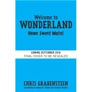 Welcome to Wonderland #1: Home Sweet Motel by GRABENSTEIN, CHRIS, 9780553536034