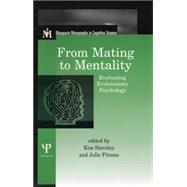 From Mating to Mentality: Evaluating Evolutionary Psychology by Sterelny,Kim;Sterelny,Kim, 9781138006034