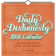 Daily Dishonesty 2016 Wall Calendar by Hom, Lauren, 9781419716034