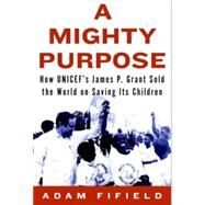 A Mighty Purpose by FIFIELD, ADAM, 9781590516034