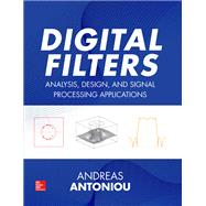 Digital Filters: Analysis, Design, and Signal Processing Applications by Antoniou, Andreas, 9780071846035