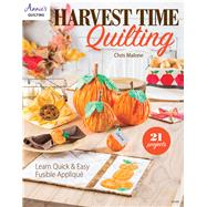 Harvest Time Quilting by Malone, Chris, 9781590126035