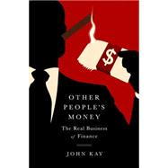 Other People's Money by Kay, John, 9781610396035