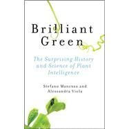 Brilliant Green by Mancuso, Stefano; Viola, Alessandra; Benham, Joan; Pollan, Michael, 9781610916035