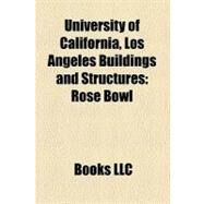 University of California, Los Angeles Buildings and Structures : Rose Bowl by , 9781156286036
