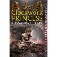 Clockwork Princess by Clare, Cassandra, 9781481456036