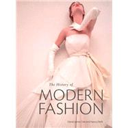 The History of Modern Fashion by Cole, Daniel James; Deihl, Nancy, 9781780676036